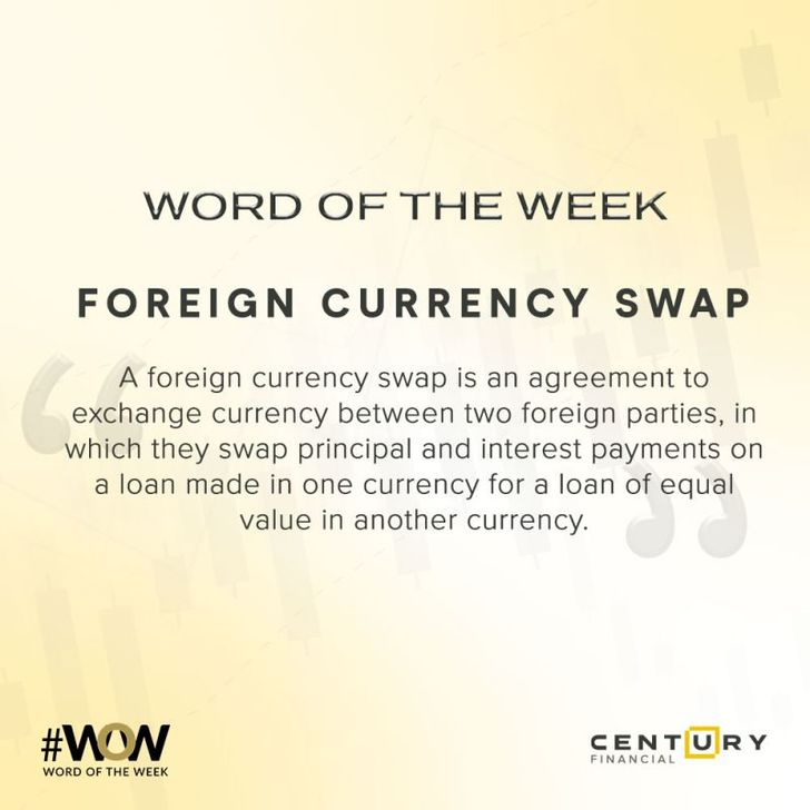 Foreign Currency Swap - Word of the Week | Century Financial