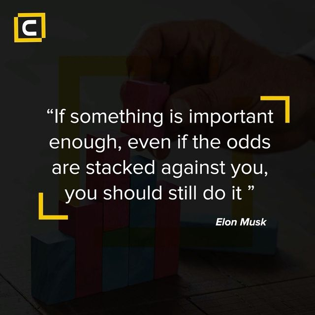 If something is important enough, even if the odds are stacked against you, you should still do it
