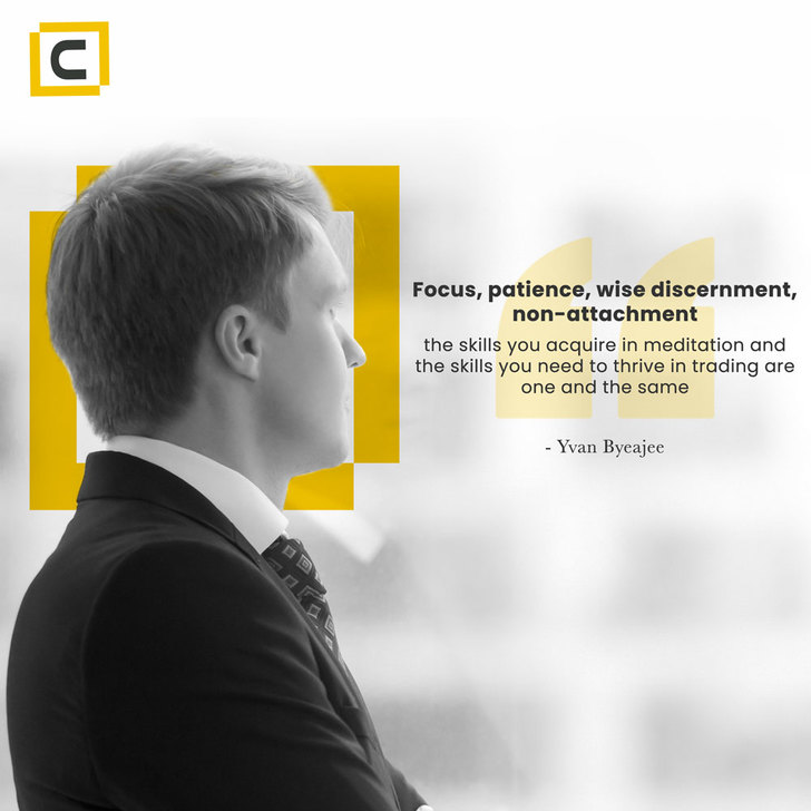 Focus, patience, wise discernment, non-attachment - the skills you need to thrive in trading
