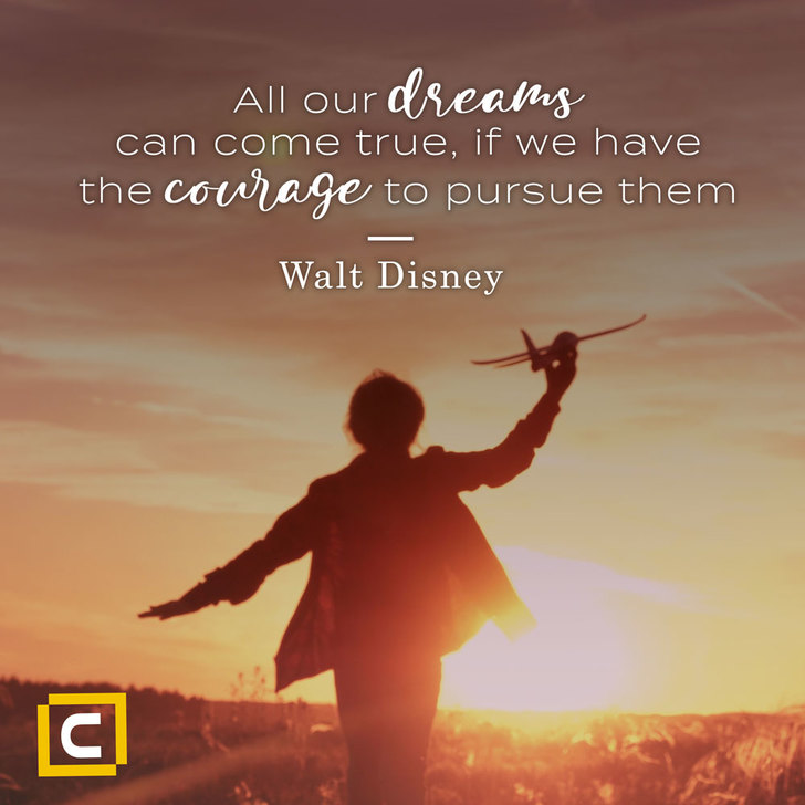 Century Financial - All our dreams can come true if we have the courage to pursue them - MM
