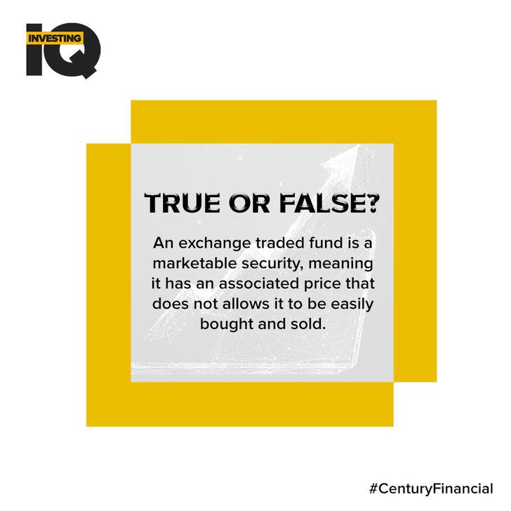 Investing IQ - Answer - False- Century Financial