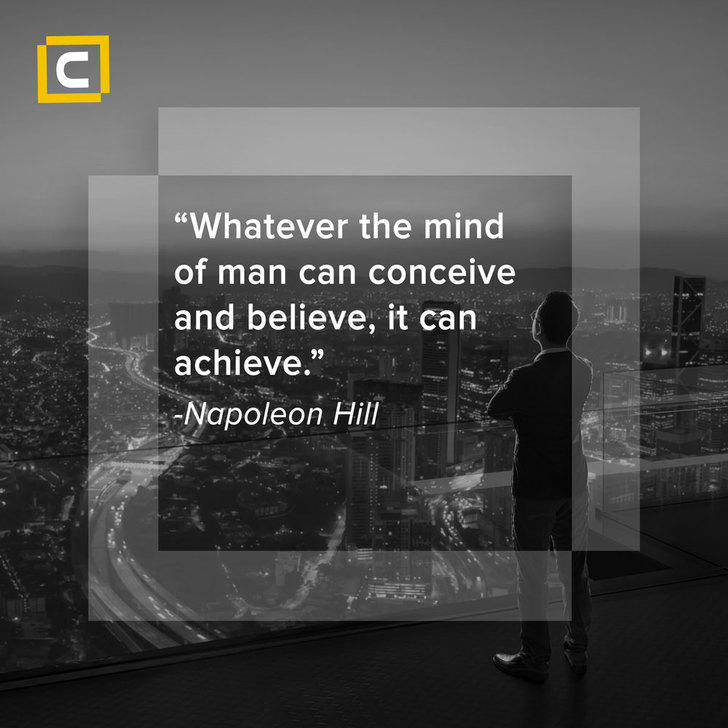 Monday motivation - Whatever the mind of man can conceive and believe- Century Financial