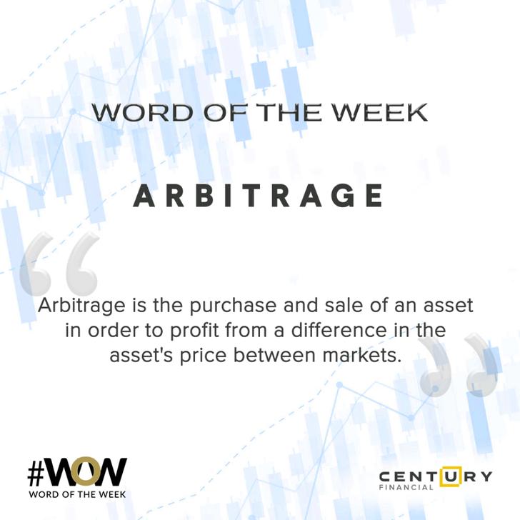 Arbitrage - Word of the Week   Century Financial