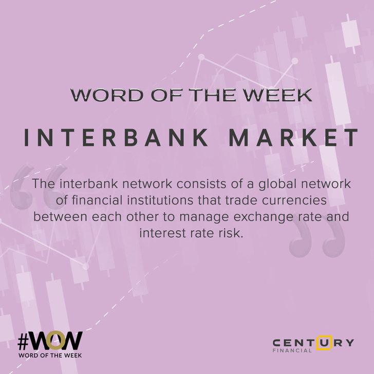 Interbank Market - Word of the Week   Century Financial