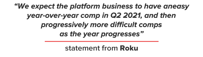 We expect the platform business to have an easy year-over-year comp in Q2 2021, and then progressively more difficult comps as the year progresses