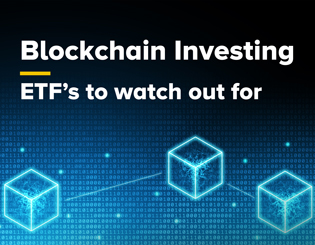 Blockchain Investing - ETF's to watch out for