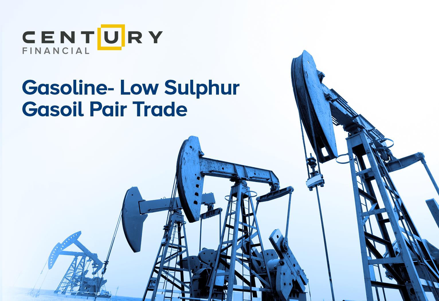 Gasoline - Low Sulphur Gasoil Pair Trade