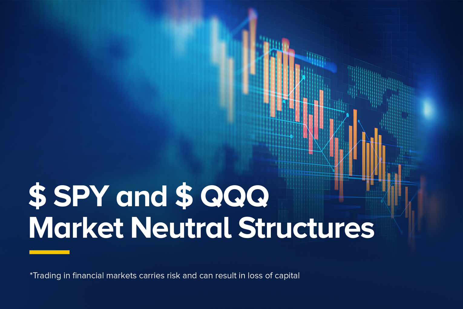$ SPY and $ QQQ Market Neutral Structures