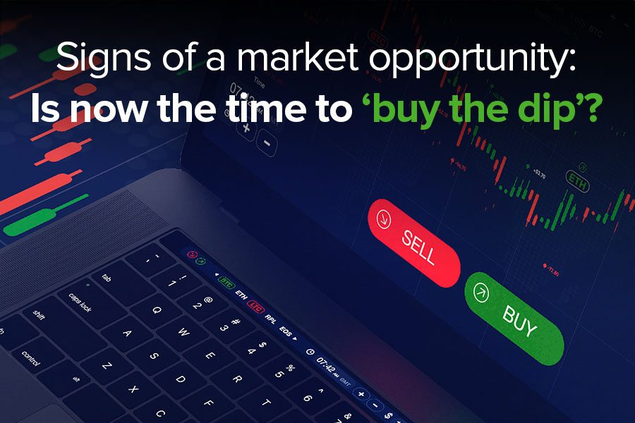 Signs of a market opportunity: Is now the time...