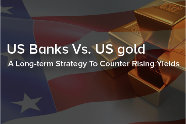 US Banks Vs. US Gold A Long Term Strategy To...