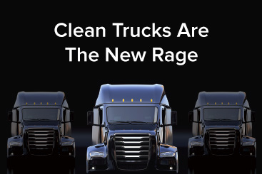 Clean Trucks Are The New Rage