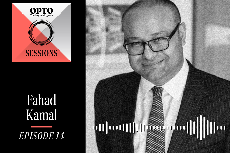 Opto Sessions: Fahad Kamal on what's happening...