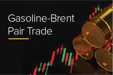 Gasoline - Brent Pair Trade
