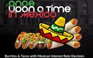 Burritos and Tacos with Mexican Interest Rate...