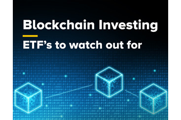 Blockchain Investing - ETF's to watch...