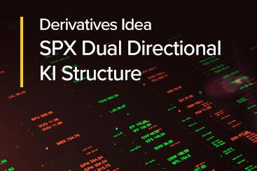 Derivatives Idea - SPX Dual Directional KI Structure