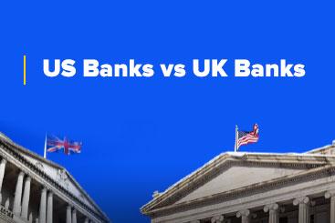 US Banks vs UK Banks