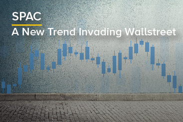 SPAC - A New Trend Invading Wallstreet