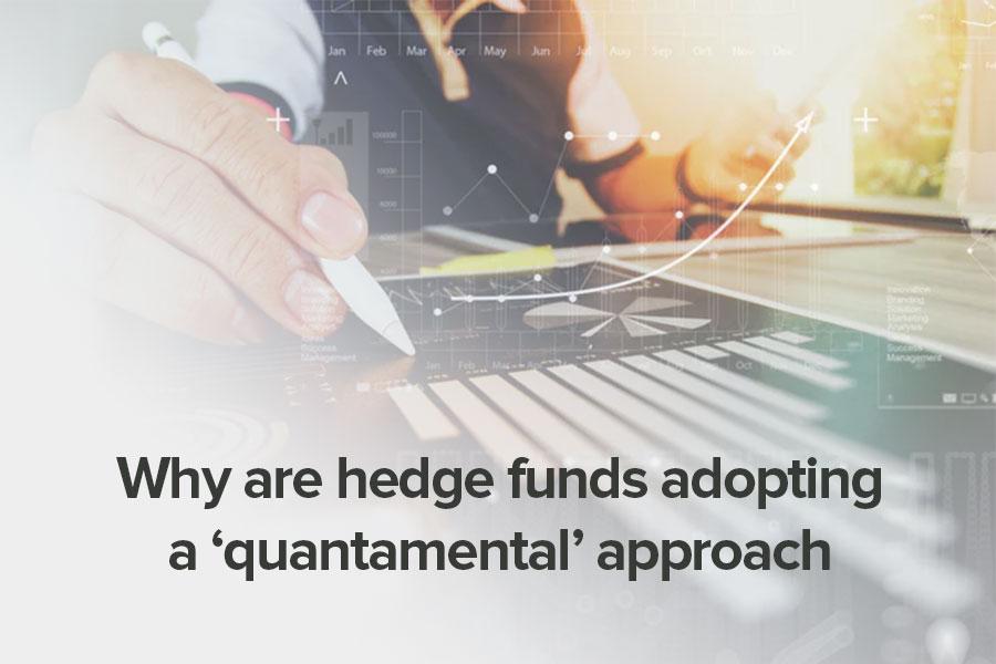 Why are hedge funds adopting a 'quantamental'...